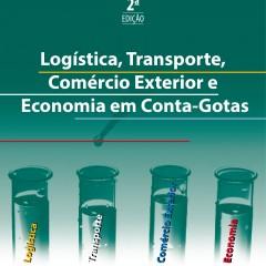 Logística, transporte, comércio exterior e economia em conta-gotas (2a. ed., 2014)